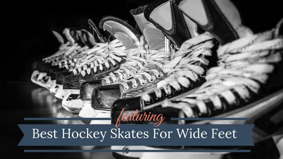 Best Hockey Skates For Wide_Feet