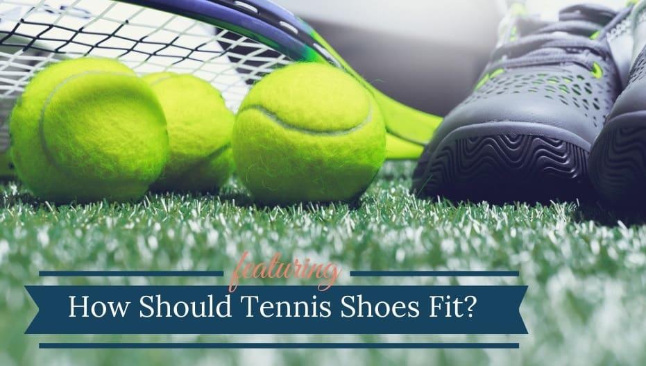 Tennis Shoes Fit