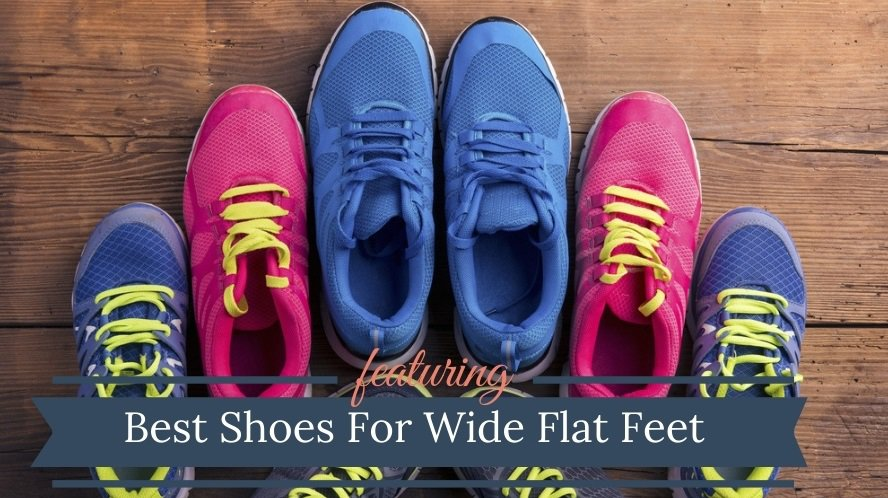 Best Shoes For Wide Flat Feet