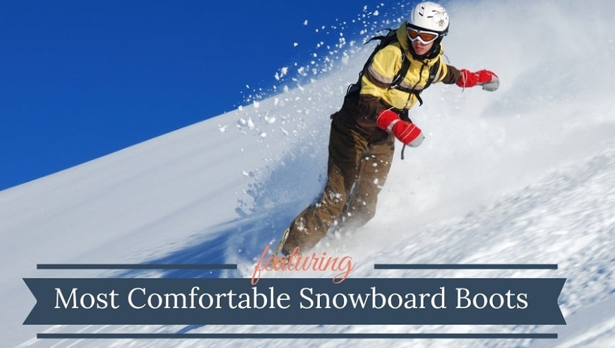 Most Comfortable Snowboard Boots
